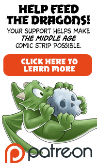 Your support helps make The Middle Age webcomic possible.
